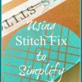 using stitch fix to simplify my wardrobe