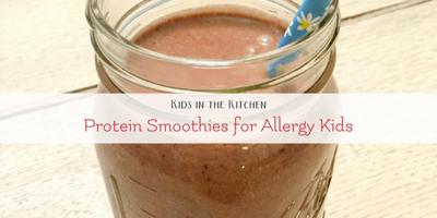 Protein Smoothies for Allergy Kids – Kids in the Kitchen