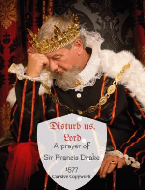 disturb us, Lord Francis Drake prayer copywork