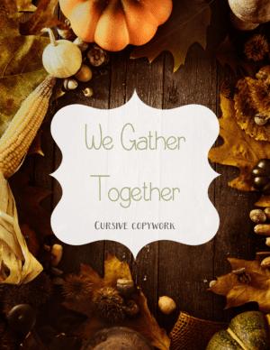 We Gather Together cursive copywork