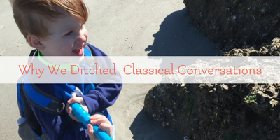 Why We Ditched Classical Conversations (and what we are doing instead)