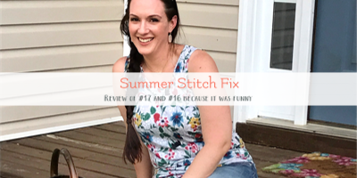 An Stitch Fix Styling Service Honest Review- Fix 17