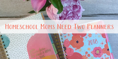Why Homeschool Moms Need Two Planners