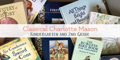 Classical Charlotte Mason Homeschool Curriculum Picks for Kindergarten and 2nd Grade