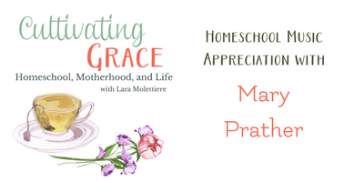 Homeschool Music Appreciation with Mary Prather