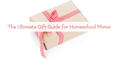 The Ultimate Gift Guide for Homeschool Moms