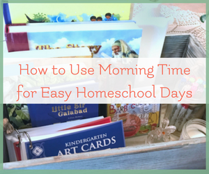 homeschool morning time plans