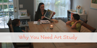 Why You Need Art Study in Your Homeschool
