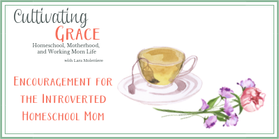 Cultivating Grace: Encouragement for the Introverted Homeschool Mom