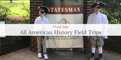 Must See All American History Field Trips