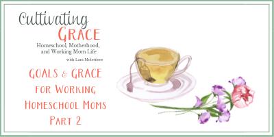Cultivating Grace: GOALS & GRACE part 2