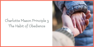 Charlotte Mason and the Habit of Obedience