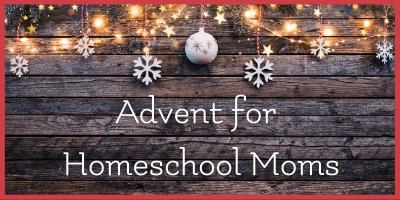 Advent for Homeschool Moms
